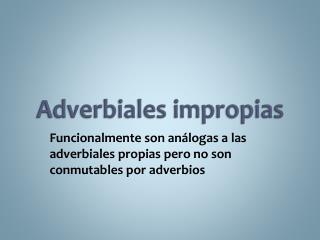 Adverbiales impropias