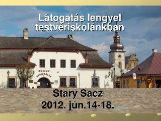 Stary Sacz  2012. jún.14-18.