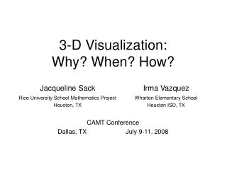 3-D Visualization: Why? When? How?