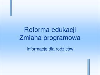 Reforma edukacji Zmiana programowa
