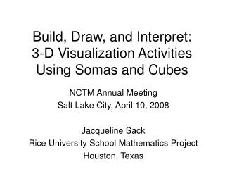 Build, Draw, and Interpret: 3-D Visualization Activities Using Somas and Cubes