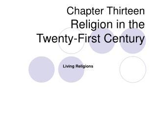 Chapter Thirteen Religion in the  Twenty-First Century
