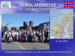 NORDLANDREISE 14. – 26. JUNI  2007