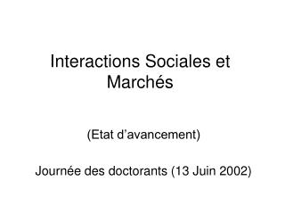 Interactions Sociales et March�s