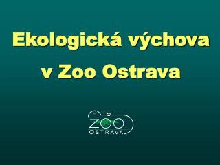 Ekologická výchova v Zoo Ostrava
