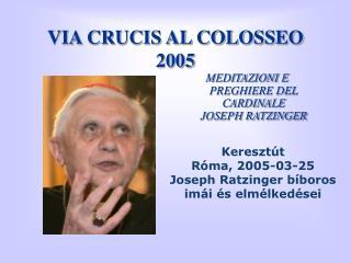 VIA CRUCIS AL COLOSSEO 2005