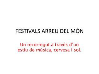 FESTIVALS ARREU DEL MÓN