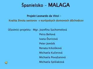 Španielsko  -  MALAGA Projekt Leonardo da Vinci –