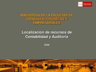 BIBLIOTECA DE LA FACULTAD DE CIENCIAS ECONÓMICAS Y EMPRESARIALES