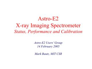 Astro-E2  X-ray Imaging Spectrometer Status, Performance and Calibration