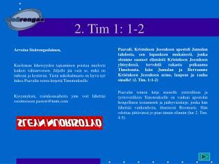 2. Tim 1: 1-2