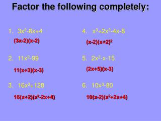 Factor the following completely: