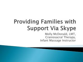 Providing Families with  Support Via Skype