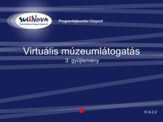 Virtuális múzeumlátogatás 3 .  gyűjtemény