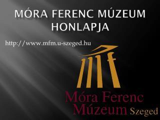 Móra Ferenc Múzeum honlapja