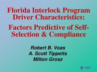 Florida Interlock Program Driver Characteristics:  Factors Predictive of Self-Selection  Compliance