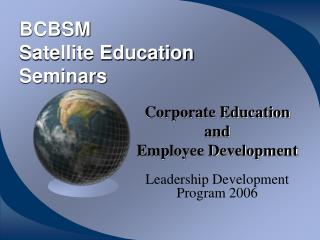 BCBSM  Satellite Education Seminars
