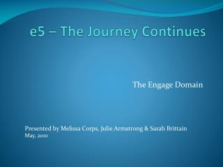 e5 – The Journey Continues