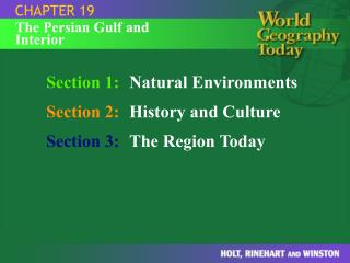 Section 1: Natural Environments Section 2: History and Culture Section 3: The Region Today