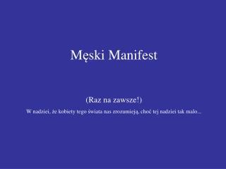 M ? ski Manifest (Raz na zawsze!)