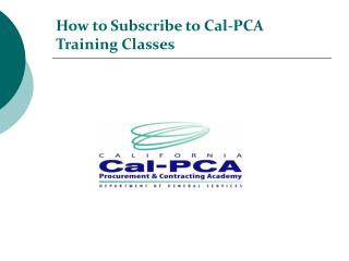 How to Subscribe to Cal-PCA Training Classes