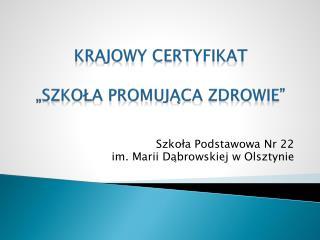 """Krajowy Certyfikat """"Szkoła Promująca Zdrowie"""""""