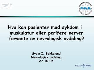 Hva kan pasienter med sykdom i muskulatur eller perifere nerver forvente av nevrologisk avdeling?
