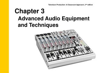 Chapter 3 Advanced Audio Equipment and Techniques