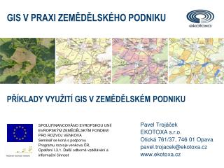 Pavel Troj áč ek E KOTOXA s.r.o . Otická  761/37,  746 01  Opava pavel.trojacek@ekotoxa.cz