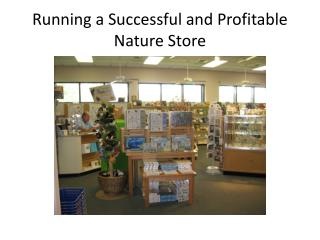 Running a Successful and Profitable Nature Store
