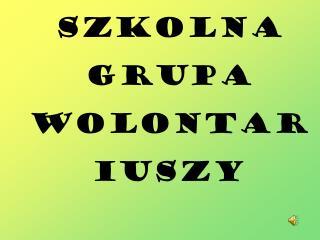 Szkolna Grupa Wolontariuszy
