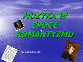 MUZYKA W EPOCE ROMANTYZMU