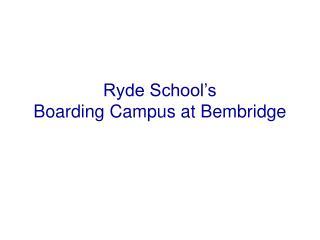 Ryde School's  Boarding Campus at Bembridge