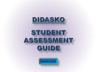 DIDASKO STUDENT ASSESSMENT GUIDE