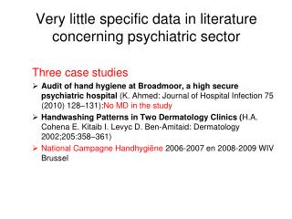 Very little specific data in literature concerning psychiatric sector