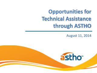 Opportunities for Technical Assistance through ASTHO