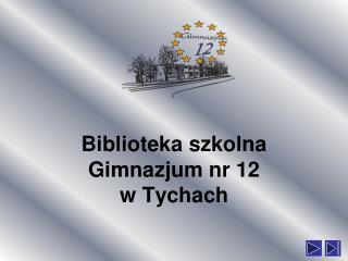 Biblioteka szkolna Gimnazjum nr 12 w Tychach