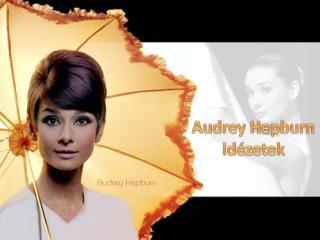 Audrey Hepburn id�zetek
