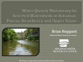 Water Quality Monitoring for Selected Watersheds in Arkansas: Poteau, Strawberry and Upper Saline