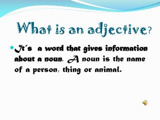 What is an adjective ?