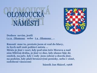 Dodnes  nevím, jestli    t e n   Olomouc    nebo    t a   Olomouc   …