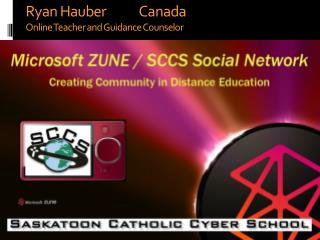 Ryan Hauber            Canada  Online Teacher and Guidance Counselor