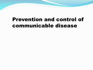 Prevention and control  of   communicable disease