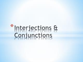 Interjections & Conjunctions