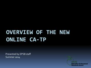 Overview of the New  Online CA-TP