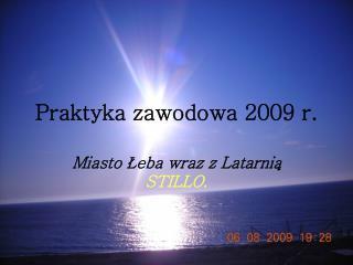 Praktyka zawodowa 2009 r.