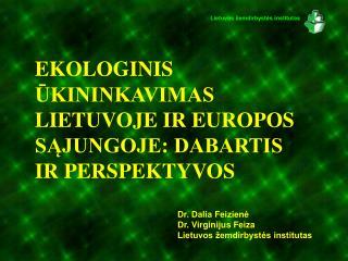 EKOLOGINIS ŪKININKAVIMAS LIETUVOJE IR EUROPOS SĄJUNGOJE: DABARTIS IR PERSPEKTYVOS