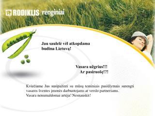 Jau saulelė vėl atkopdama  budin a  Lietuvą !