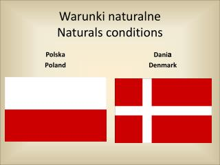 Warunki naturalne Naturals conditions