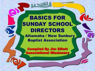BASICS FOR SUNDAY SCHOOL DIRECTORS     Altamaha